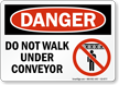 Do Not Walk Under Conveyor Danger Sign