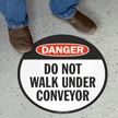 Do Not Walk Under Conveyor Danger Floor Sign