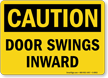 Caution Door Swings Inward Sign