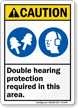 Double Hearing Protection Required In This Area Sign