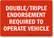 Double Triple Endorsement Required To Operate Vehicle Label