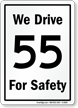 We Drive 55 For Safety Sign
