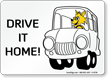 Drive It Home Fun Safety Fox Sign