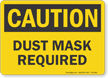Dust Mask Required OSHA Caution Sign