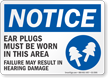 Ear Plugs Must Be Worn In This Area OSHA Notice Sign