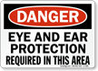 Eye and Ear Protection Required Danger Sign