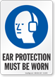 Ear Protection Must Be Worn Job Site Safety Sign