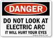 Danger Do Not Look Electric Arc Sign