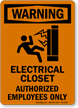 Electrical Closet Authorized Employees Warning Sign