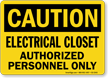 Electrical Closet Authorized Personnel Caution Sign