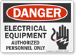 Electrical Equipment Authorized Personnel Danger Sign