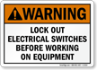 Warning Sign: Lockout Electrical Switches Before Working