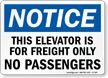 Notice Elevator Freight Only No Passengers Sign