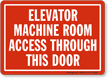 Elevator Machine Room Access This Door Sign