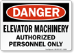 OSHA Danger Elevator Machinery Authorized Personnel Sign