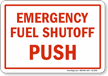 Emergency Fuel Shutoff Push Emergency Shut Off Sign