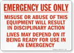 Emergency Use Only; Misuse Sign