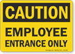 Employee Entrance Only OSHA Caution Sign