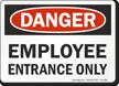 Employee Entrance Only OSHA Danger Sign