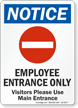 Employee Entrance Only Visitors Use Main Entrance Sign