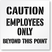 Employee Only Beyond This Point Caution Stencil