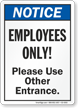 Employees Only Use Other Entrance ANSI Notice Sign