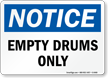 Notice Empty Drums Only Sign