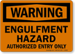 Engulfment Hazard Authorized Entry Only Warning Sign