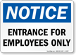 Notice Entrance for Employees Only Sign