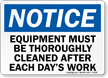 Notice Equipment Must Be Thoroughly Cleaned Sign