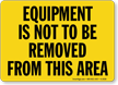 Equipment Is Not To Be Removed Sign
