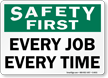 Every Job Every Time Safety First Sign