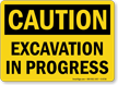 Excavation In Progress OSHA Caution Sign