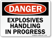 Explosives Handling In Progress OSHA Danger Sign
