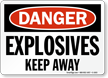 OSHA Danger Explosives Keep Away Sign