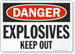 Explosives Keep Out OSHA Danger Sign