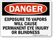 Exposure To Vapors Cause Eye Injury Sign