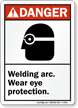 Danger (ANSI) Welding Wear Eye Protection