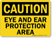 Eye And Ear Protection Area OSHA Caution Sign