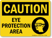 Eye Protection Area OSHA Caution Sign