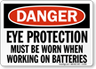 Danger Eye Protection Worn Batteries Sign