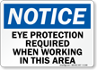 Notice Eye Protection Required When Working Sign