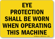 Wear Eye Protection Operating This Machine Sign