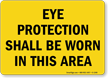 Eye Protection Shall Be Worn Sign