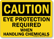 Caution Eye Protection Required With Chemicals Sign
