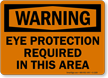 OSHA Warning Eye Protection Required Sign