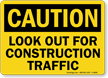Caution Look out for Construction Traffic Sign