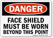 Face Shield Must Be Worn OSHA Danger Sign