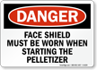 Wear Face Shield When Starting Pelletizer Sign