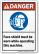 Wear Shield While Operating Machine ANSI Danger Sign